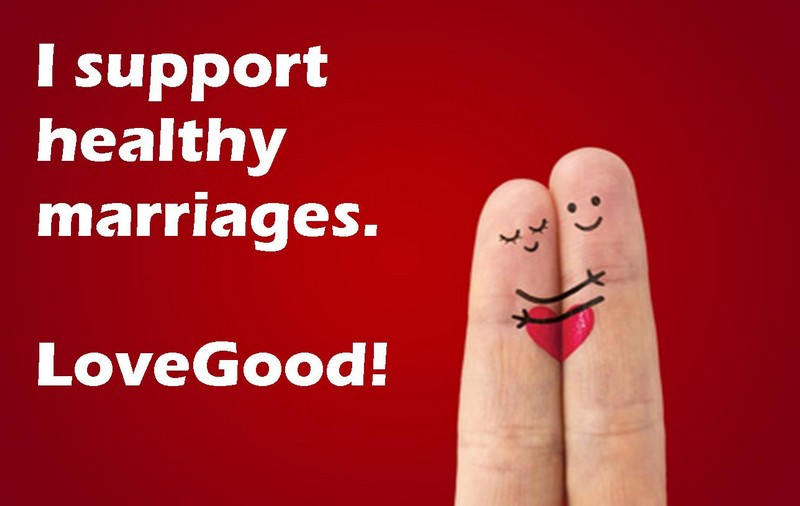 I support healthy marriages